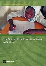 World Bank Studies: The Status of the Education Sector in Sudan by World Bank...