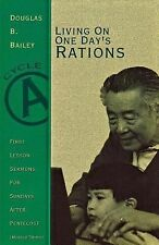 Living on One Day's Rations : First Lesson Sermons for Sundays after...