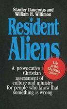 Resident Aliens: A Provocative Christian Assessment of Culture and Ministry fo..