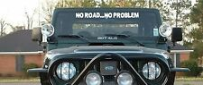 "No Road No Problem windshield banner decal sticker 36"" to fit jeep"