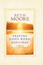 Praying God's Word Day by Day by Beth Moore (2006, Hardcover)