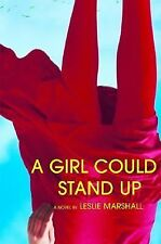 A Girl Could Stand Up by Leslie Marshall (2003, Hardcover) 1st Edition Autograph