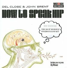 How to Speak Hip/Diy Psychoanalysis, John Brent, Del Close, New Original recordi
