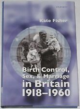 BIRTH CONTROL SEX MARRIAGE by Kate Fisher History H/B 1918-1960 British Britain