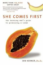 She Comes First: The Thinking Man`s Guide to Pleasuring a Woman (Kerner) by Ian