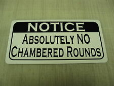 NO CHAMBERED ROUNDS Sign 4 Hunting Military Room Gun Shop or Show Machine Club