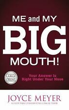 Me and My Big Mouth! : Your Answer Is Right under Your Nose by Joyce Meyer...