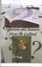 Questions And Answers About the Godhead~Ellen G. White Non-Trinitarian Statement