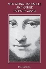 Why Mona Lisa Smiles and Other Tales by Vasari