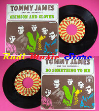 LP 45 7'' TOMMY JAMES AND THE SHONDELLS Crimson and clover Do to me no cd mc dvd