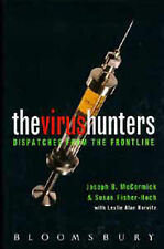 The Virus Hunters: Dispatches from the Frontline by Joseph B. McCormick,...