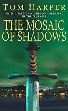 THE MOSAIC OF SHADOWS, TOM HARPER, Used; Good Book