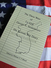 THE THREE WARS OF LT. GEN GEORGE E. STRATEMEYER: HIS KOREAN WAR DIARY USAF