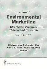 Environmental Marketing : Strategies, Practice, Theory, and Research, New