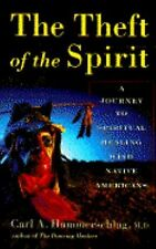 The Theft of the Spirit - Hammerschlag, Carl - Hardcover Signed