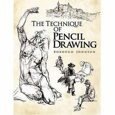 Dover Art Instruction Ser.: The Technique of Pencil Drawing by Borough...