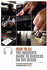 How to DJ: The Insider's Guide to Success on the Decks-ExLibrary