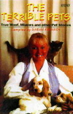 Terrible Pets: True Stories of Two and Four-legged Friends, Sarah Kennedy