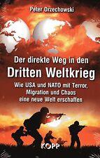 DER DIREKTE WEG IN DEN DRITTEN WELTKRIEG - Peter Orzechowski KOPP VERLAG - BUCH