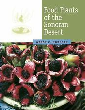 Food Plants of the Sonoran Desert by Wendy C. Hodgson (2015, Paperback)