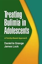 Treating Bulimia in Adolescents: A Family-Based Approach by Le Grange PhD, Dani