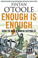 Enough is Enough: How to Build a New Republic, O'Toole, Fintan, New Book