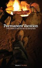 Permanent Vacation: Twenty Writers on Work and Life in Our National Parks, Kim W