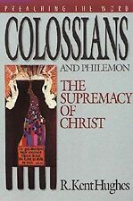 Colossians and Philemon: The Supremacy of Christ Preaching the Word)