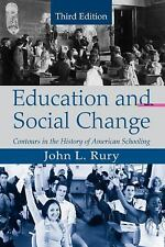 Education and Social Change : Contours in the History of American Schooling...