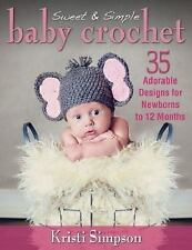SWEET & SIMPLE BABY CROCHET (9780811712583) - KRISTI SIMPSON (PAPERBACK) NEW
