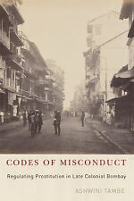 Codes of Misconduct: Regulating Prostitution in Late Colonial Bombay