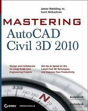 Mastering AutoCAD Civil 3D 2010 by James Wedding and Scott Mceachron (2009,...