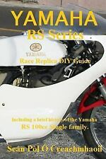 Yamaha RS Series Race Replica DIY Guide : Including a Brief History of the...