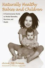 Naturally Healthy Babies and Children: A Commonsense Guide to Herbal Remedies, N