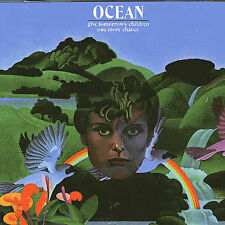 OCEAN - GIVE TOMORROW'S CHILDREN ONE MORE CHANCE - CD