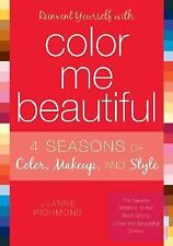 Reinvent Yourself with Color Me Beautiful: Four Seasons of Color, Makeup, and S