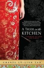 A Tiger in the Kitchen : A Memoir of Food and Family by Cheryl Lu-Lien Tan...