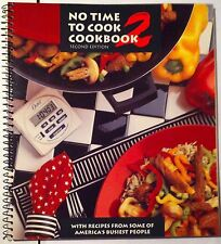 No Time to Cook Cookbook : With Recipes from Some of America's Busiest People...