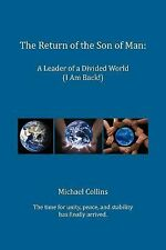 The Return of the Son of Man : A Leader of a Divided World (I Am Back!) by...