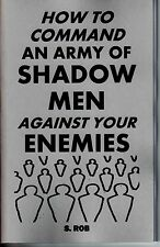 HOW TO COMMAND AN ARMY OF SHADOW MEN AGAINST YOUR ENEMIES book black magic