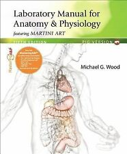 Laboratory Manual for Anatomy and Physiology featuring Martini Art, Pig...
