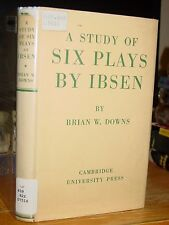 A Study Of Six Plays By Ibsen, Love's Comedy; Peer Gynt; The Wild Duck