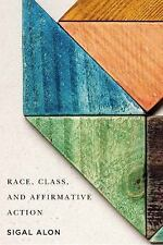 Race, Class, and Affirmative Action by Sigal Alon (2015, Paperback)