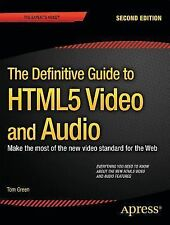 Beginning HTML5 Media : Make the Most of the New Video Standard for the Web...