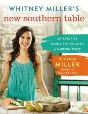 Whitney Miller's New Southern Table: My Favorite Family Recipes with a Modern Tw