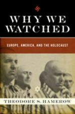 Why We Watched: Europe, America, and the Holocaust-ExLibrary