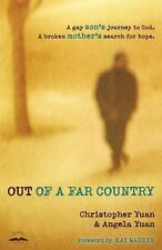 Out of a Far Country: A Gay Son's Journey to God. A Broken Mother's Search for H