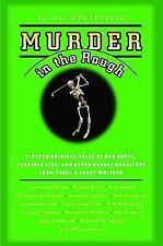 Murder in the Rough: Original Tales of Bad Shots, Terrible Lies, and O-ExLibrary