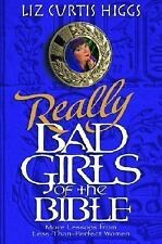 Really Bad Girls of the Bible: More Lessons from Less-Than-Perfect-Woman