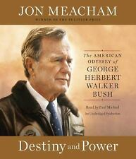 Destiny and Power : The American Odyssey of George Herbert Walker Bush by Jon...